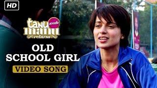 download lagu Old School Girl   Song  Tanu Weds gratis
