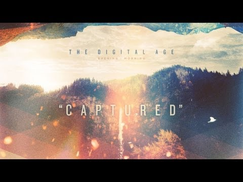 The Digital Age - Captured