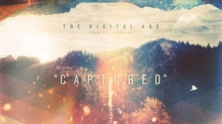 The Digital Age - Captured [Official Lyric Video]