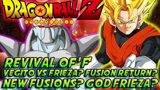 DRAGONBALL Z: (2015) Fusions Return? Vegito Vs Frieza? Theroy & More 復活の「F」