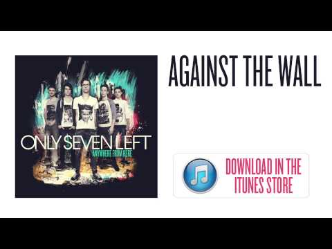 Only Seven Left - Against The Wall