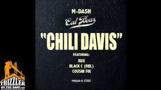 M-Dash ft. Rux, Black C., Cousin Fik - Chili Davis [Prod. Stagg] [Thizzler.com]