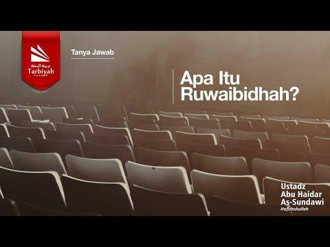 Soal Jawab | Apa Itu Ruwaibidhah? - Ustadz Abu Haidar As Sundawy
