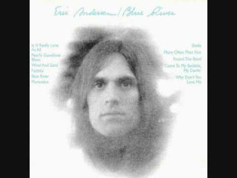 Eric Andersen - Is It Really Love At All