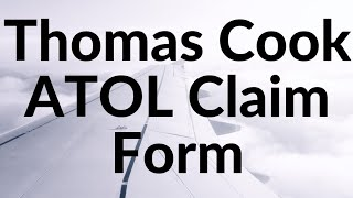 Thomas cook collapse - ATOL Form/Claim Refund