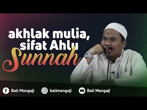 Akhlak Mulia, Sifat Ahlussunnah - Ustadz Kholiful Hadi