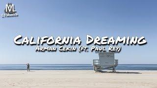 download lagu Arman Cekin - California Dreaming Ft  Paul Rey gratis
