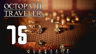 Ogen in Orewell ♪ Octopath Traveler ► Episode 75