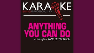 Anything You Can Do Karaoke Instrumental Version In The Style Of Annie Get Your Gun