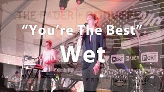 "Wet, ""You're The Best"" - Live at The FADER FORT"