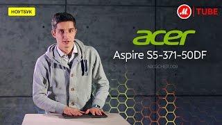 Обзор ноутбука Acer Aspire S5-371
