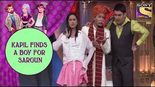 Kapil Selects Mubeen For Sargun - Jodi Kamaal Ki