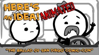 The Ballad of San Diego Comic-Con - Here's an Idea! ANIMATED