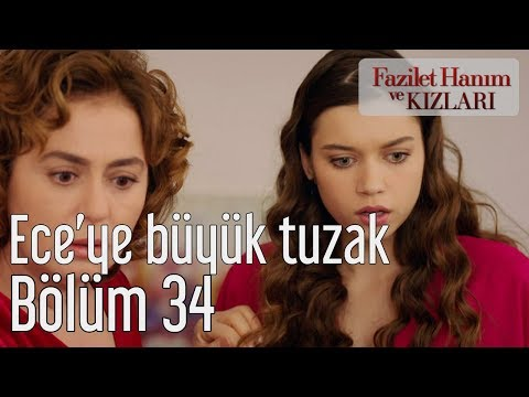 Fazilet Hanım ve Kızları 34. Bölüm - Ece'ye Büyük Tuzak