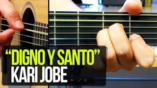 """Como tocar """"Digno y Santo"""" de Kari Jobe"""