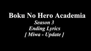 Boku No Hero Academia Season 3 Ending Miwa Update