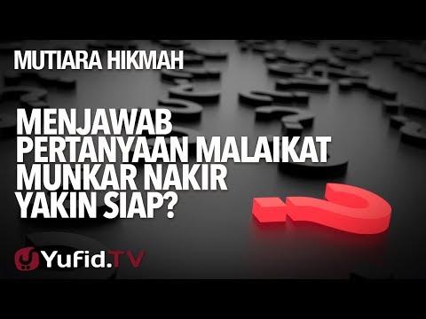 Menjawab Pertanyaan Malaikat Munkar Nakir Yakin Siap? - Ustadz Abdurrahman Thoyib, Lc.
