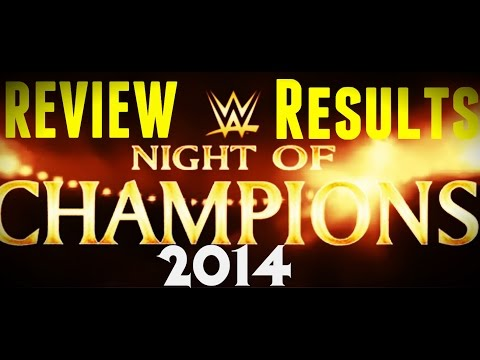 Wwe Night Of Champions 2014 Full Show Review - Night Of Champions 2014 Results video