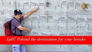 EP07 Poland the destination for your breaks | เที่ยวโปแลนด์ ตอนที่ 07