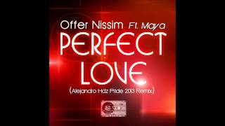 Offer Nissim Ft Maya - Perfect Love (Alejandro Hdz Pride 2013 Remix)
