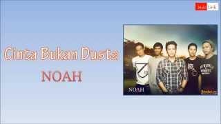 Download Lagu [Lirik] Noah - Cinta Bukan Dusta Gratis STAFABAND