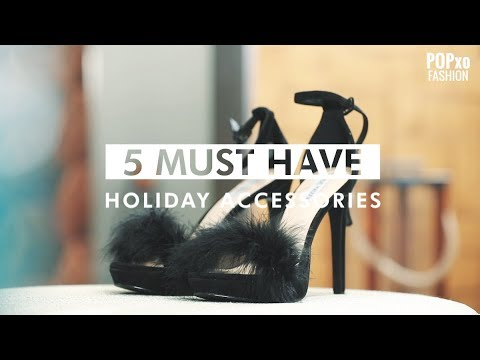 5 Must Have Holiday Accessories - POPxo Fashion
