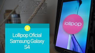 Galaxy S4 Lollipop Oficial