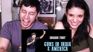 SORABH PANT: GUNS IN INDIA & AMERICA | Reaction!