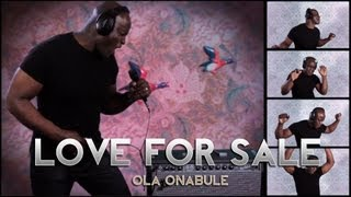 Ola Onabule - LOVE FOR SALE - An all vocal track.