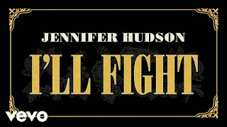 Jennifer Hudson - I'll Fight (Audio)