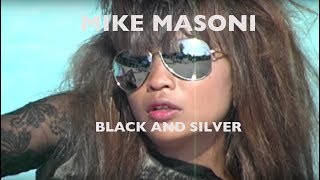 MIKE MASONI - BLACK AND SILVER (Official Music Video)
