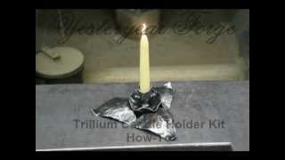 Trillium Candle Holder Kit: How-To