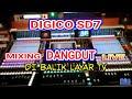 DIGICO SD7 MIXING DANGDUT Live. Dibalik Layar Tv.