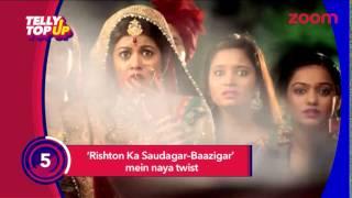 New Twist In 'Rishton Ka Saudagar – Baazigar'  | #TellyTopUp