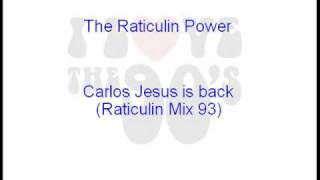 The Raticulin Power - Carlos Jesus is back (Raticulin Mix)