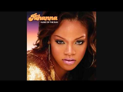 """If it's lovin' that you want"" - Rihanna (Music of the Sun - 3) + DL"