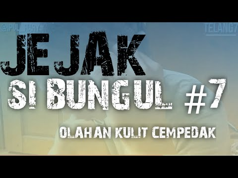 JEJAK SI BUNGUL : EPISODE 7 (DIRECTED BY IPUL_HARY)