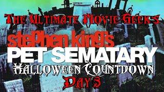 Halloween Countdown 2018 - Day 3 Pet Sematary (1989)