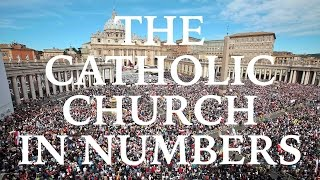 The Catholic Church In Numbers