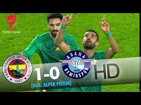 Fenerbahçe: 1 - Adana Demirspor: 0   Gol: Alper Potuk