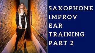 Sax Improvisation / Improv (Video 5): Ear training step 2. 🎶 Sax lesson/tutorial