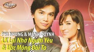 Phi Nhung & Mạnh Quỳnh -  LK Lại Nhớ Người Yêu & Ước Mộng Đôi Ta / PBN 96