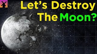What If We Destroyed the Moon?