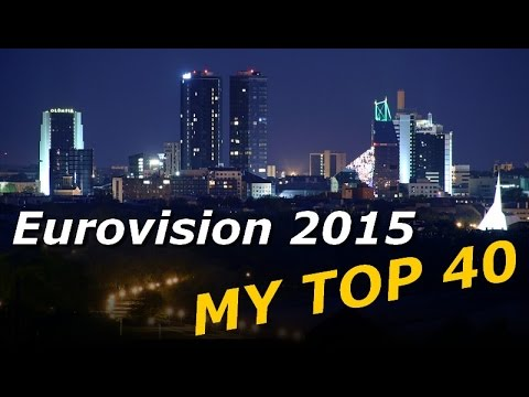 EUROVISION 2015 - MY TOP 40 !!
