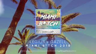 download lagu Legius X Gazell - Miami Bitch 2018 Original Mix gratis