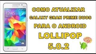 Como Atualizar Gran Prime Duos para Android Lollipop 5.0.2