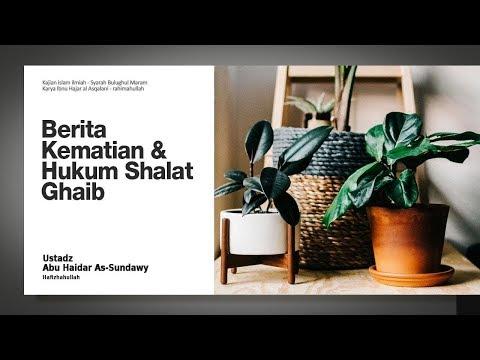 Berita Kematian dan Hukum Sholat Ghaib #2 | Ustadz Abu Haidar As Sundawy