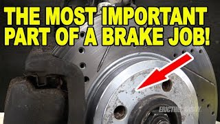 The Most Important Part of a Brake Job!