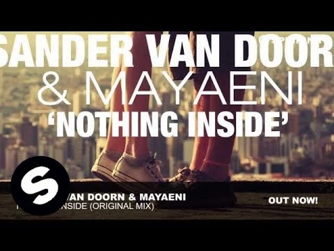 Sander van Doorn & Mayaeni - Nothing Inside (Original Mix) Music Videos
