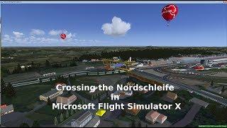 Crossing the Nordschleife In Microsoft Flight Simulator X